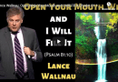 Lance Wallnau: Open Wide Your Mouth and I Will Fill It (Psalm 81:10)